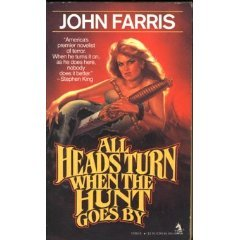 The paperback book cover for John Farris's All Heads Turn When the Hunt Goes By is cheesy horror goodness.